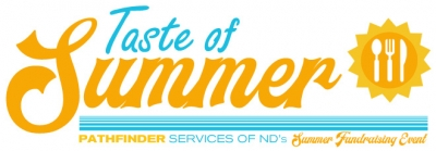 Taste of Summer - Pathfinder Services of ND's Summer Fundraising Event